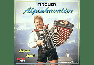 Tiroler Alpenkavaliere - Servus Spezi  - (CD)