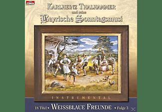 Karlheinz & Seine Bayrische Sonntagsmusi Thalhammer - Weissblaue Freunde-Folge 3  - (CD)