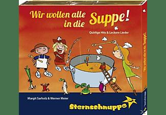Sternschnuppe - Wir wollen alle in die Suppe!  - (CD)