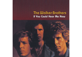 The Walker Brothers - If You Could Hear Me Now  - (CD)