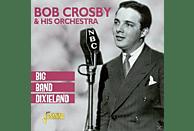 Bob Crosby & The Bobcats, Bob Crosby - Big Band Dixieland [CD]