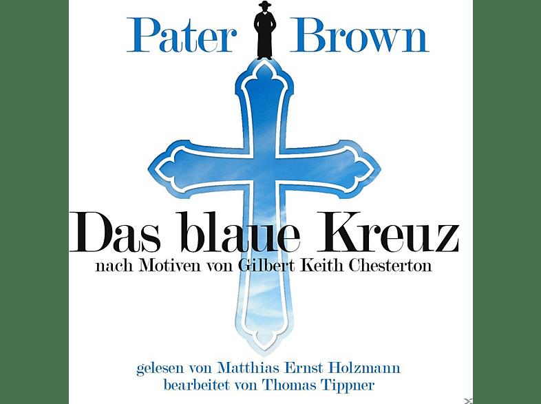 TIPPNER, THOMAS - HOLZMANN, MATTHIAS ERNST - Pater Brown-Das Blaue Kreuz-G.K.Chesterton - (CD)