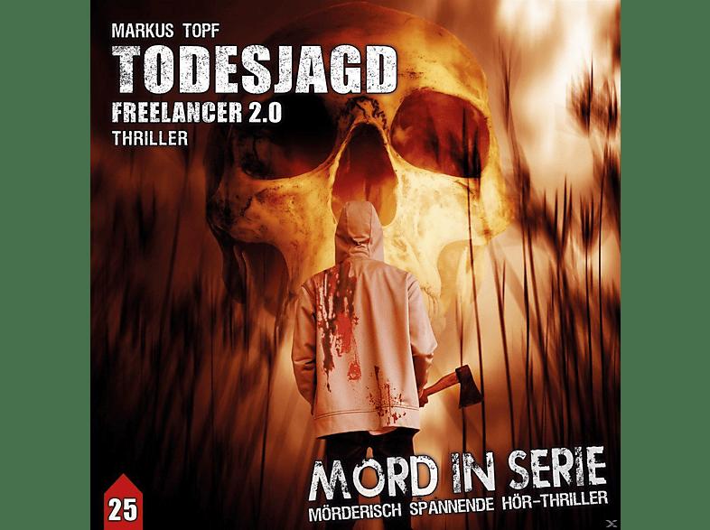 Belle,Ekkehardt/Lössl,Claudia/Rotermund,Sascha/+++ - Mord in Serie 25: Todesjagd-Freelancer 2.0 - (CD)