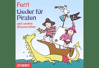 Ferri - Lieder für Piraten und andere Wasserratten  - (CD)