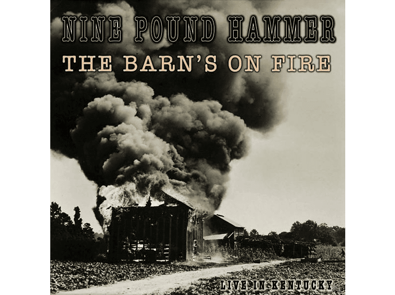Nine Pound Hammer - The Barn's On Fire (Live In Kentucky) [CD]