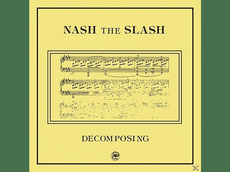 Nash The Slash - Decomposing [Vinyl]