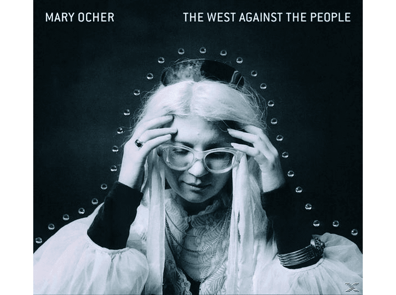 Mary Ocher - The West Against The People [CD]