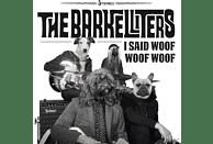 The Barkelliters - I Said Woof Woof Woof [Vinyl]
