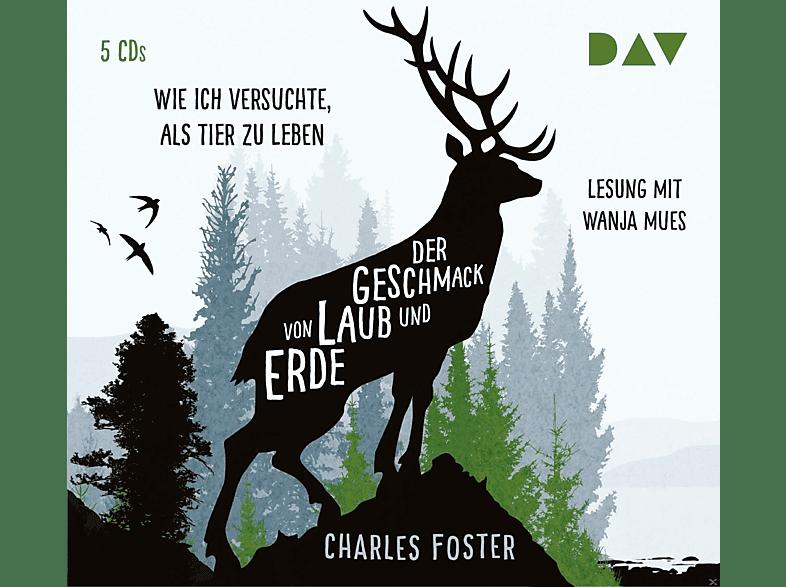 Charles Foster - Der Geschmack von Laub und Erde.Wie ich versuchte, als Tier zu leben - (CD)