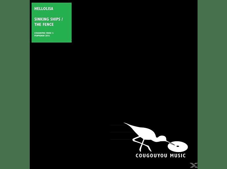Hellolisa - Sinking Ships/The Fence [Vinyl]