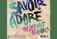 Savoir Adore - The Love That Remains [CD]