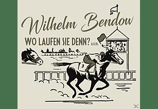 Wilhelm Bendow - Wo Laufen Sie Denn?, u.v.m.  - (CD)