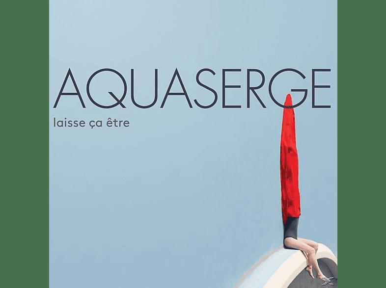 Aquaserge - Laisse ca etre [CD]