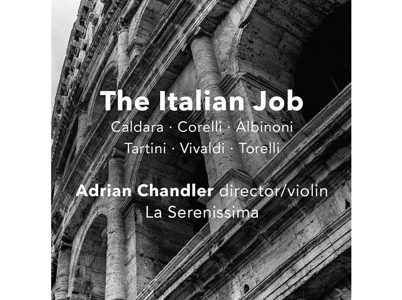 Adrian & La Serenissima Chandler - The Italian Job-Baroque Instrumental Music [CD]