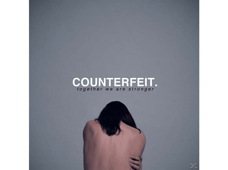 Counterfeit - Together We Are Stronger [CD]