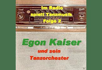 Egon Und Sein Tanzorchester Kaiser - Im Radio Spielt Tanzmusik Vol.2  - (CD)