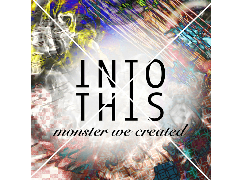 Into This - Monster We Created [CD]