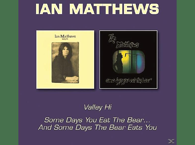 Ian Matthews - Valley Hi/Some Days You Eat The Bear [CD]