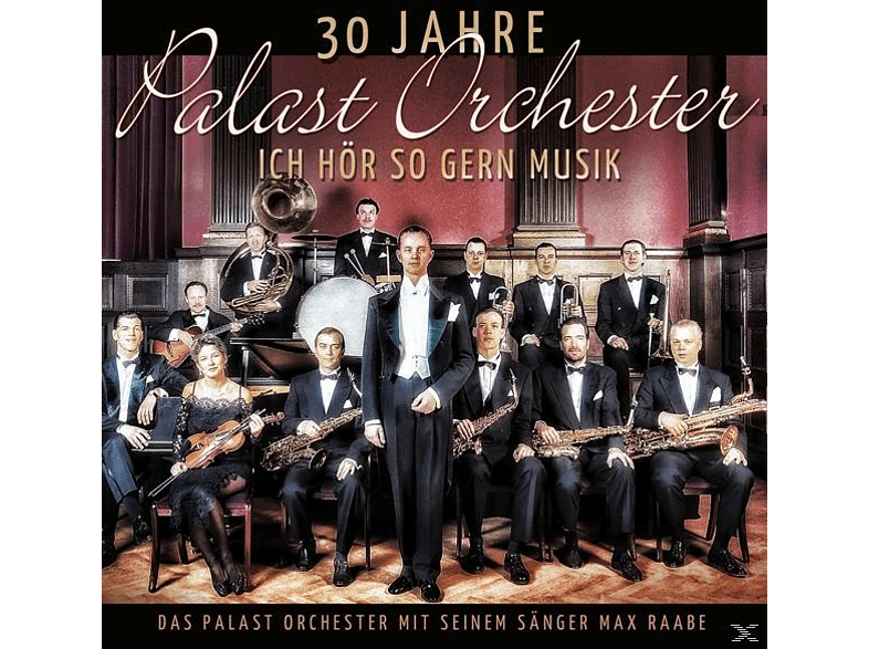 Palast Orchester & Max Raabe - 30 Jahre Palast Orchester-Ich Hör So Gern Musik [CD]