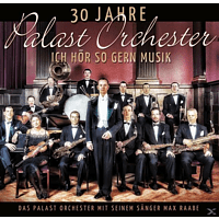 Palast Orchester & Max Raabe - 30 Jahre Palast Orchester-Ich Hör So Gern Musik - [CD]