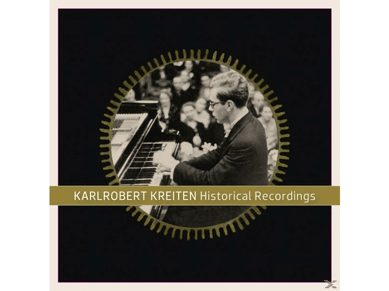 Karlrobert Kreiten - Historische Aufnahmen [CD]