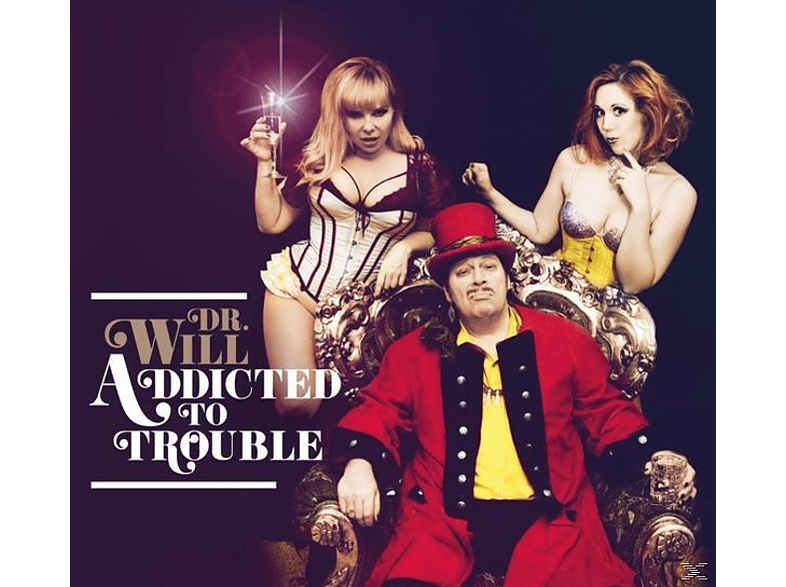Dr. Will - Addicted to Trouble [CD]
