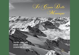Thierry Maillard, André Ceccarelli, Dominique Di Piazza - Il Canto Delle Montagne  - (CD)