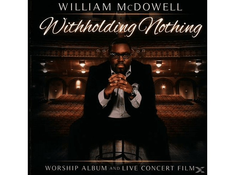 William Mcdowell - Withholding Nothing [CD]