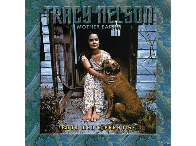 Tracy Nelson, Mother Earth - Poor Man's Paradise [CD]