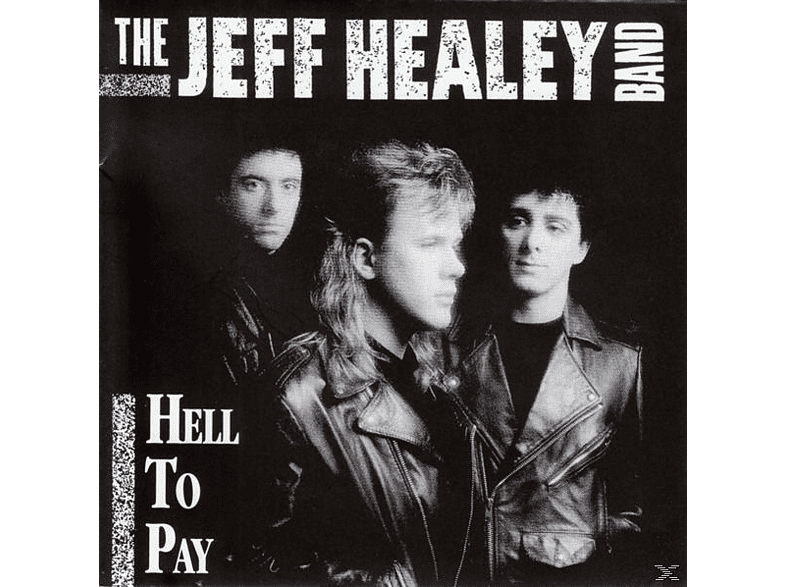 Jeff Healey Band - Hell To Pay [CD]