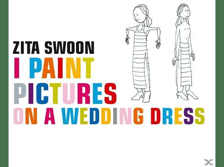 Zita Swoon - I Paint Pictures On A Wedding Dress [Vinyl]