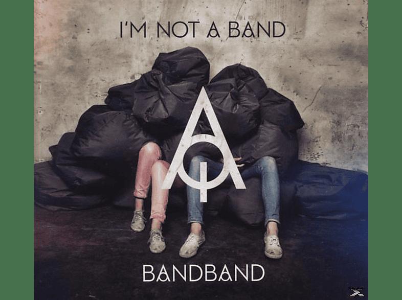 I'm Not A Band - Bandband [CD]