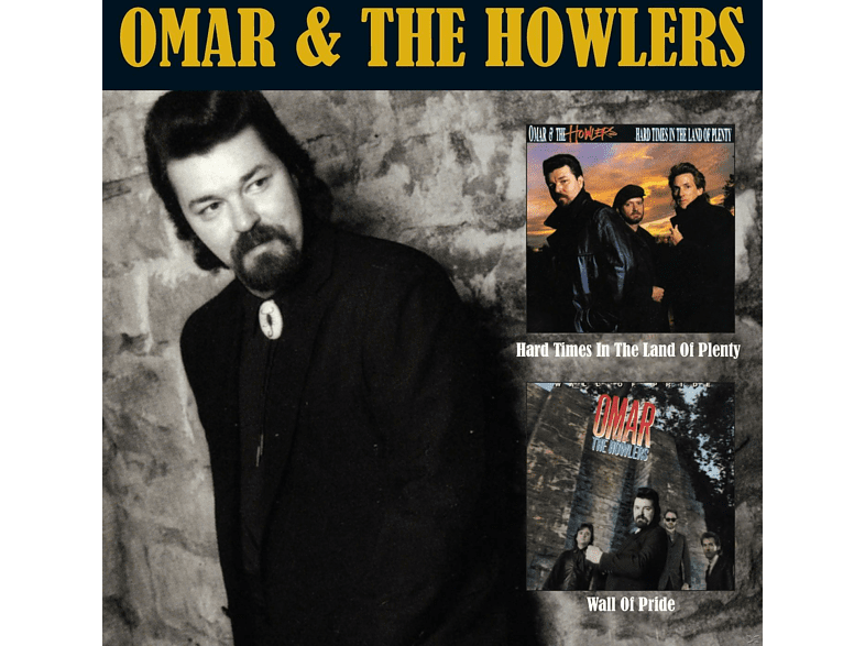Omar+howlers - Hard Times In The Land Of Plenty/Wall Of Pride [CD]