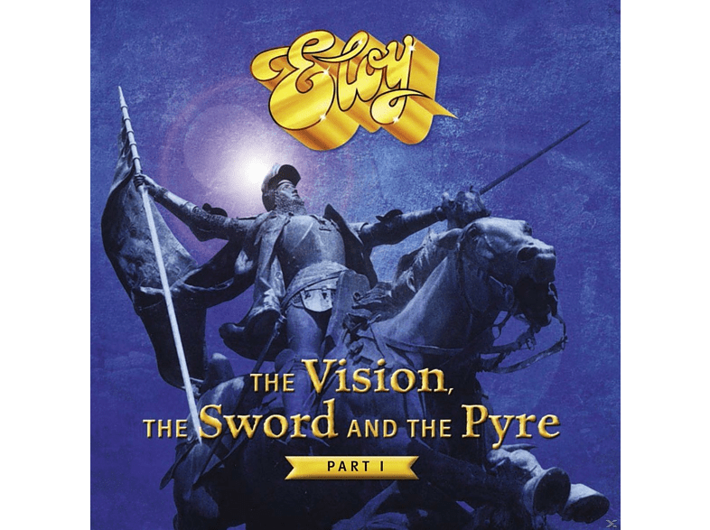 Eloy - The Vision,The Sword And The Pyre (Part 1) [CD]