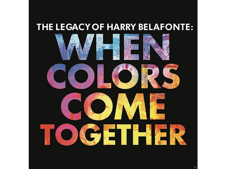 Harry Belafonte - The Legacy of Harry Belafonte: When Colors Come To [CD]
