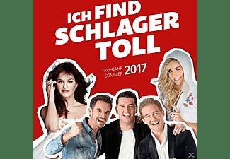 VARIOUS - Ich Find Schlager Toll-Frühjahr/Sommer 2017  - (CD)