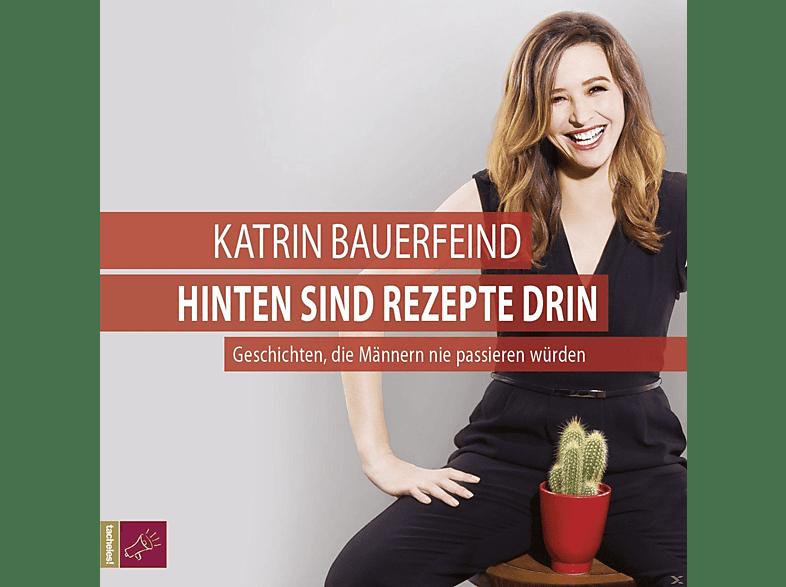 Katrin Bauerfeind - Hinten Sind Rezepte Drin (Hörbuchbestseller) - (CD)