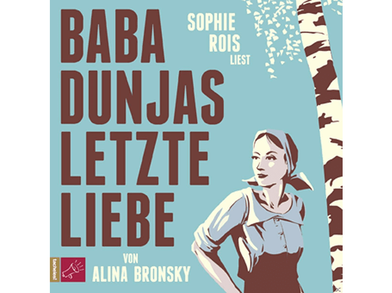 Sophie Rois - Baba Dunjas Letzte Liebe (Hörbuchbestseller) - (CD)