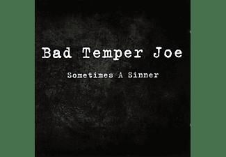 Bad Temper Joe - Sometimes A Sinner  - (CD)