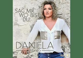Daniela Alfinito - Sag Mir Wo Bist Du  - (CD)