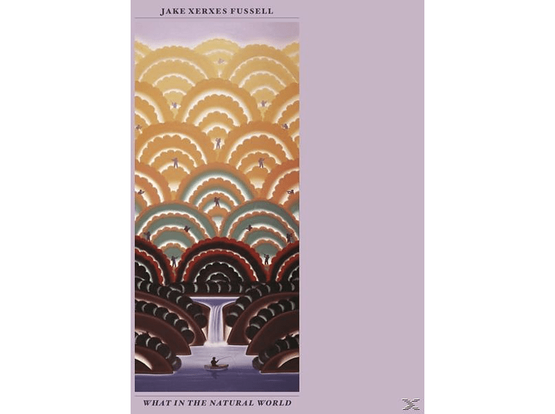 Jake Xerxes Fussell - What In The Natural World [LP + Download]