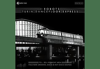 I-Robots - Turin Dancefloor Express  - (CD)