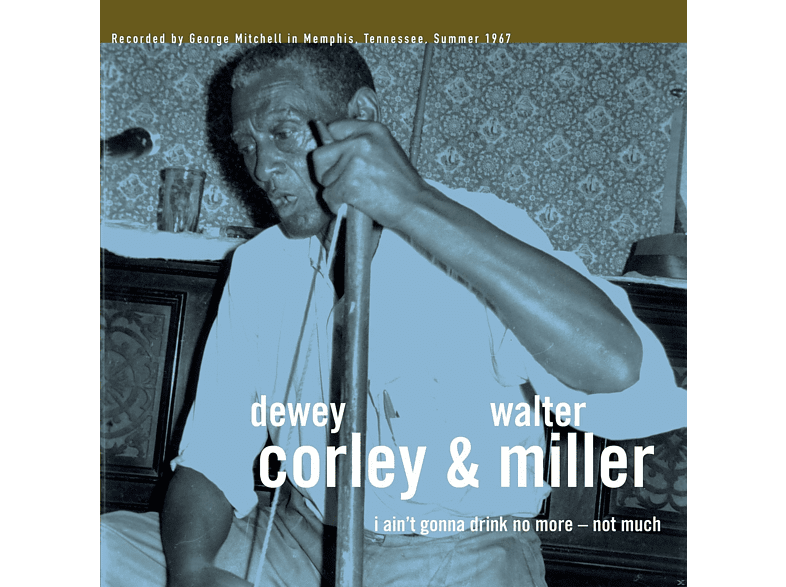 Dewey Corley, Walter Miller - I Ain't Gonna Drink No More- [Vinyl]
