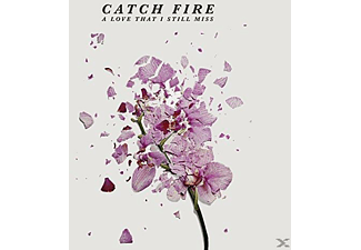 Catch Fire - A Love That I Still Miss EP  - (CD)