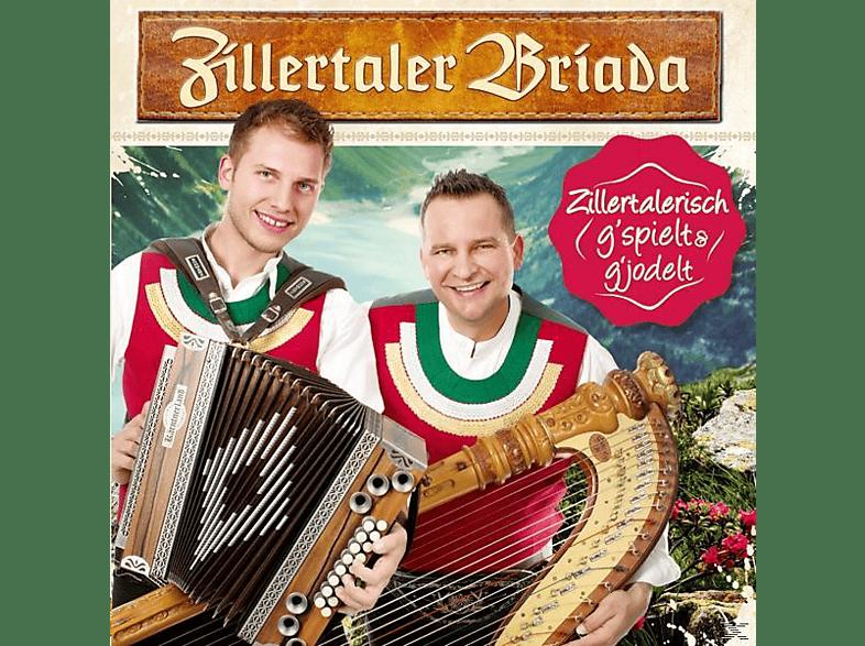 Zillertaler Briada - Zillertalerisch g'spielt & g'jodelt [CD]