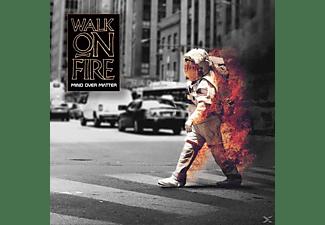 Walk On Fire - MIND OVER MATTER  - (CD)