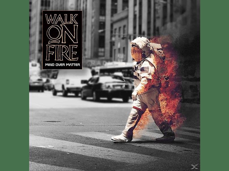 Walk On Fire - MIND OVER MATTER [CD]