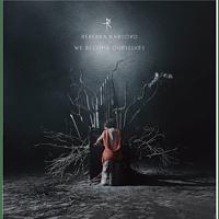 Rebekka Karijord - WE BECOME OURSELVES [CD]