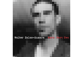 Walter Salas-humara - Work,Part Two  - (CD)