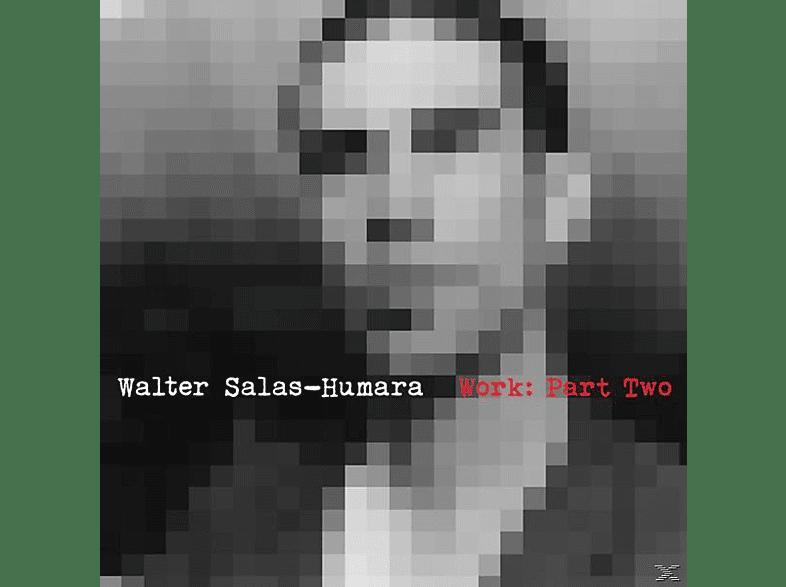 Walter Salas-humara - Work,Part Two [CD]
